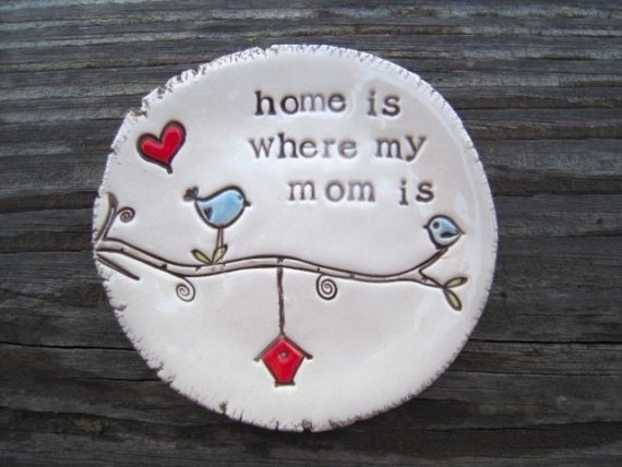 by mudhutt, jen croker: Home Is Where My Mom Is, Best Mom, Mothers, Quotes, Gifts Ideas, Mom 3, My Children, Candy Dishes, Love My Mom
