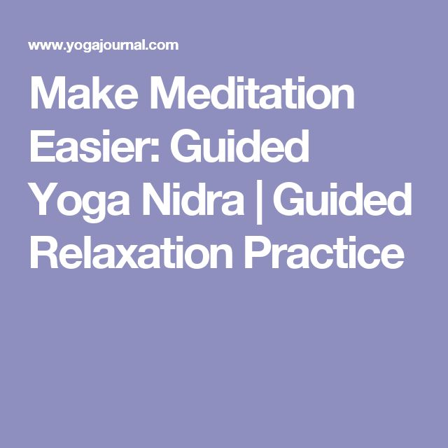Make Meditation Easier: Guided Yoga Nidra | Guided Relaxation Practice