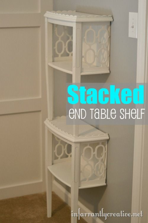 Nice idea.... knowing me, I would probably try to save the table instead of cutting it in half :): Side Table, Ideas, Stacked, Craft, Diy, End Tables Turned Shelf Word