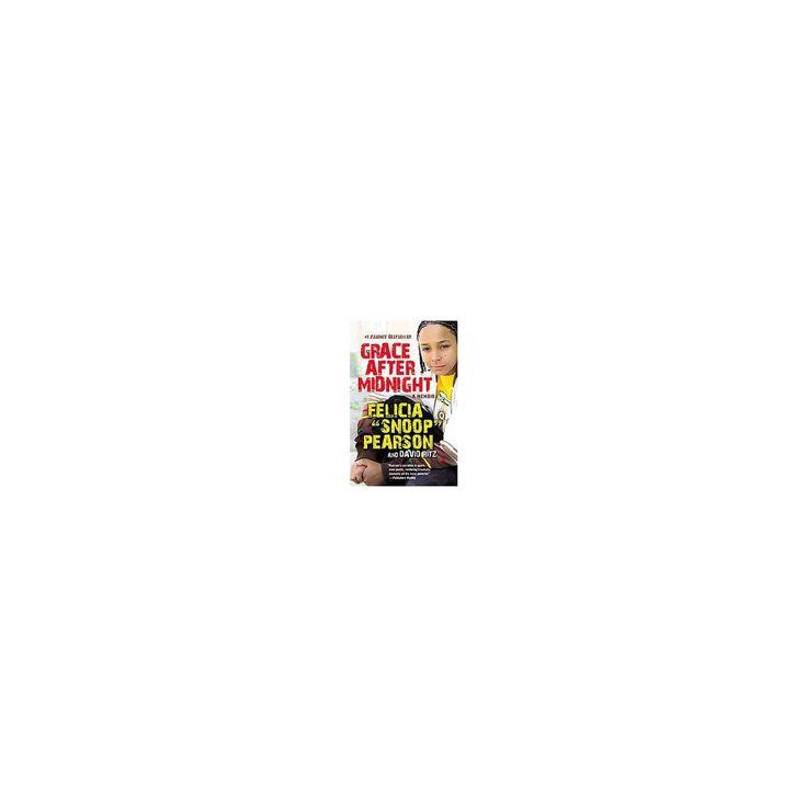 Grace After Midnight : A Memoir (Paperback) (Felicia Pearson & David Ritz)