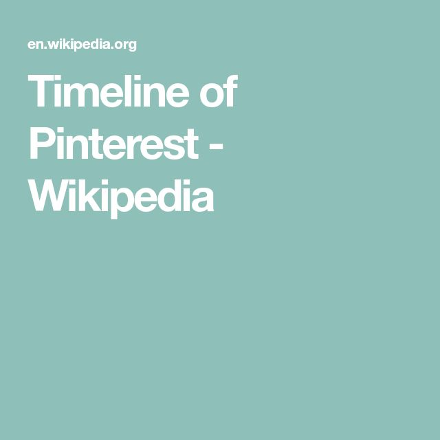 Timeline of Pinterest Wikipedia