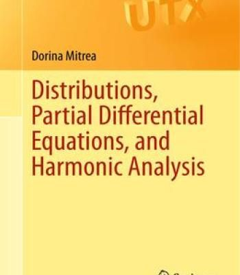 Distributions Partial Differential Equations And Harmonic Analysis PDF