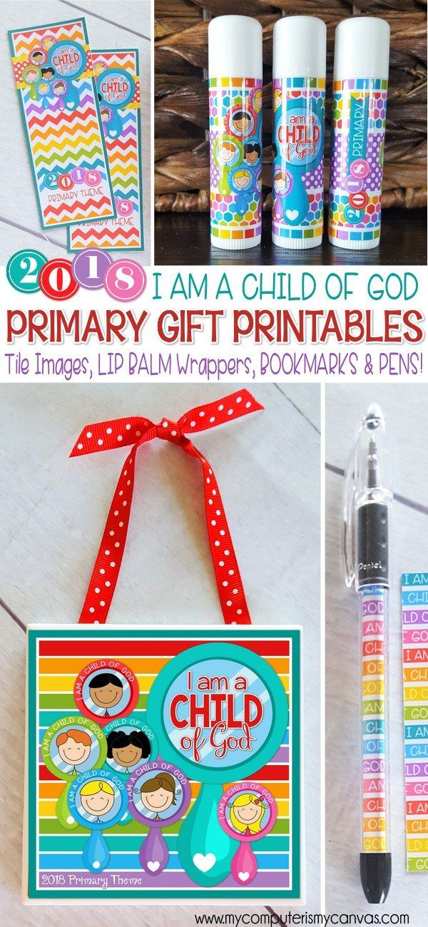 2018 Primary Theme Printables and gift ideas for I am a Child of God - bookmarks, lip balm wrappers, pen inserts, tile images - birthday gift ideas, handouts, favors, primary printables #mycomputerismycanvas