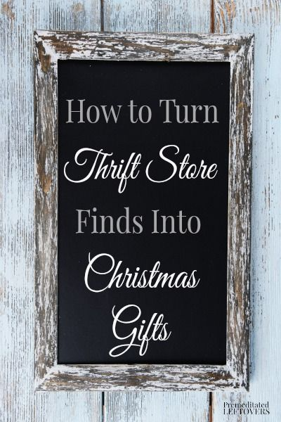 The thrift store is full of all kinds of gifts if you are creative! Here are some ways to turn thrift store finds into Christmas gifts! Start looking now, so you have plenty of time to transform your thrift store finds into gifts. Pinned over 1,000 times
