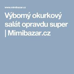 Výborný okurkový salát opravdu super | Mimibazar.cz