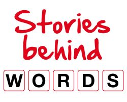 It's your English 2013 - Stories behind Words