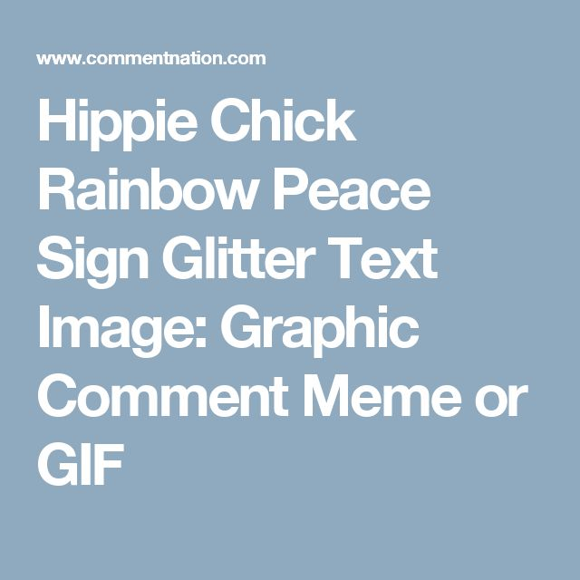Hippie Chick Rainbow Peace Sign Glitter Text Image: Graphic Comment Meme or GIF