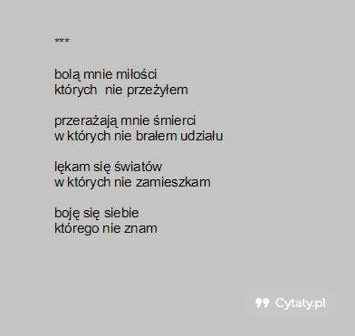 Bolą mnie miłośći, których nie przeżyłem... - Cytaty.pl