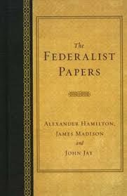 Federalist Papers, endorsing The Constitution; 1st essay published 10-27-1788