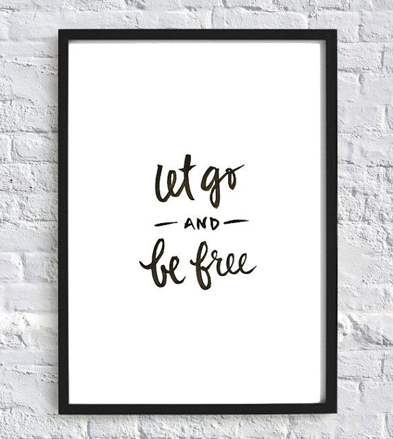 Let Go and Be Free // Brush Modern Calligraphy // Motivational, Typographical, Inspirational Quote // Black and White Art Print