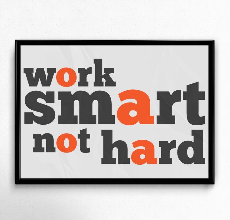 Work Smart Not Hard Poster Wall - https://www.sunfrog.com/118370108-539852508.html?68704