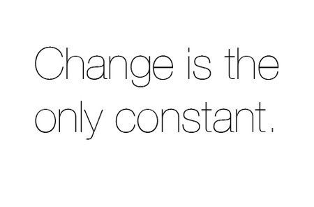 .Change Is The On Constant, Life Quotes, Favorite Oxymoron, So True, Life Goals, Favorite Quotes, Living, Inspiration Quotes, Change Quotes