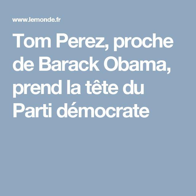 Tom Perez, proche de Barack Obama, prend la tête du Parti démocrate