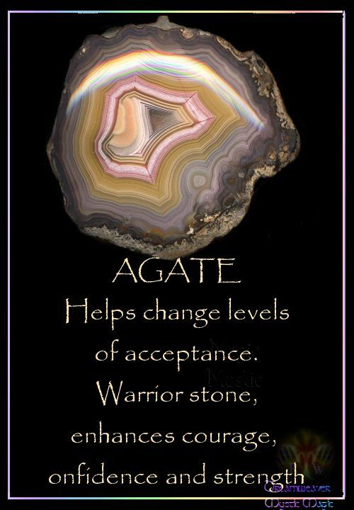 AGATE Agate is used for stomach upsets. Helps change levels of acceptance. Warrior stone, enhances courage, confidence and strength