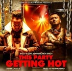 Honey Singh – Party Getting Hot mp3 song download