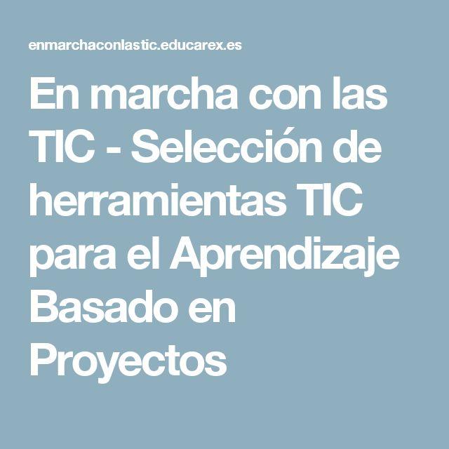 En marcha con las TIC - Selección de herramientas TIC para el Aprendizaje Basado en Proyectos