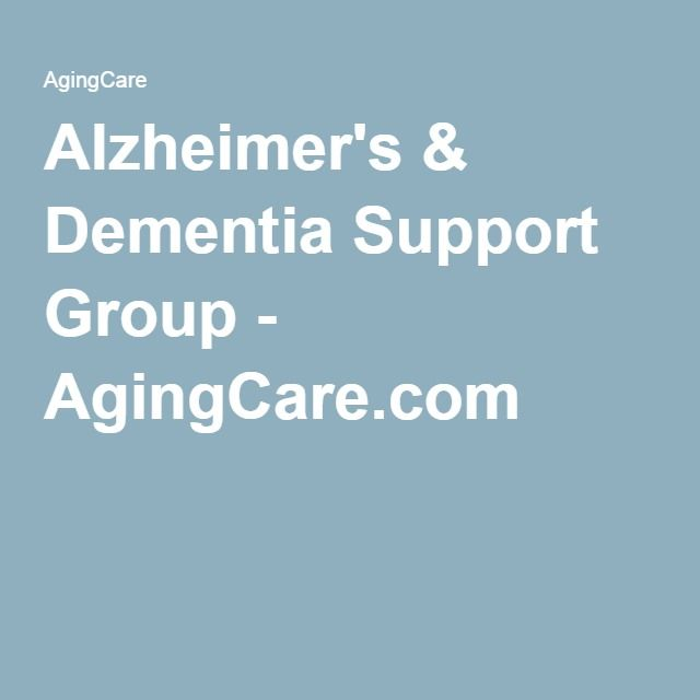Alzheimer's & Dementia Support Group - AgingCare.com