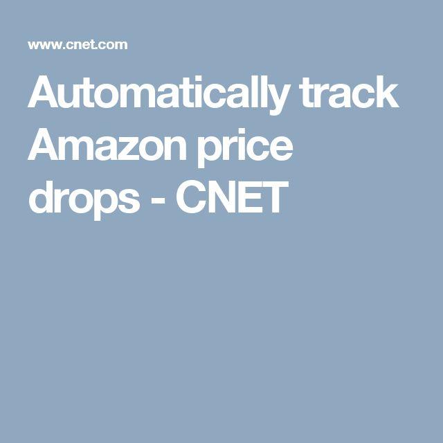 Automatically track Amazon price drops - CNET