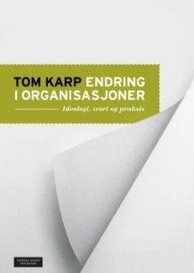 Endring i organisasjoner av Tom Karp