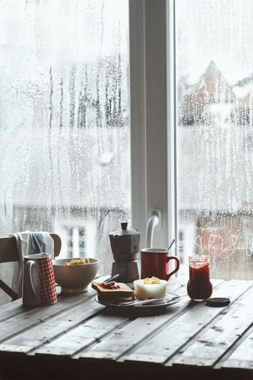 slow breakfasts watching the rain running down the windows