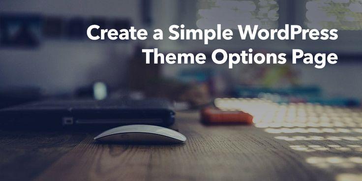 How To Create A Simple WordPress Theme Options Page - http://wpskull.com/how-to-create-a-simple-wordpress-theme-options-page/wordpress-tutorials