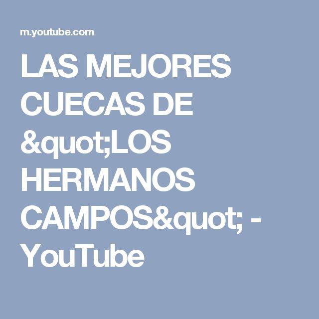 """LAS MEJORES CUECAS DE """"LOS HERMANOS CAMPOS"""" - YouTube"""