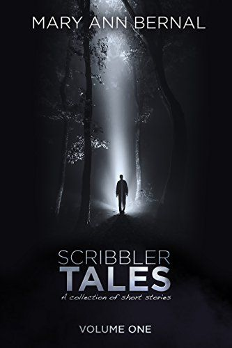 Scribbler Tales - a collection of short stories by Mary Ann Bernal