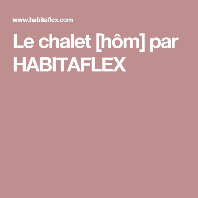 Le chalet [hôm] par HABITAFLEX