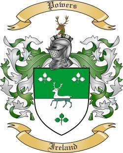 Is an Irish Name Powers | We do have the Powers coat of arms / family crest from Ireland, along ...