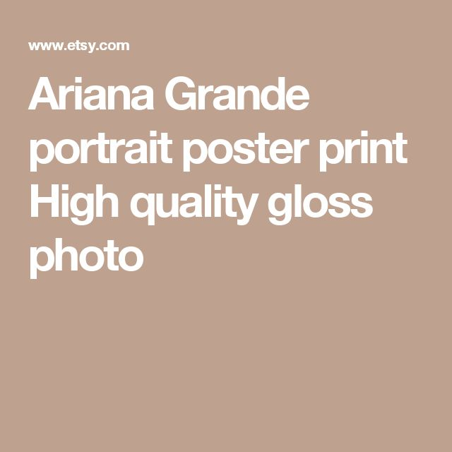 Ariana Grande portrait poster print High quality gloss photo