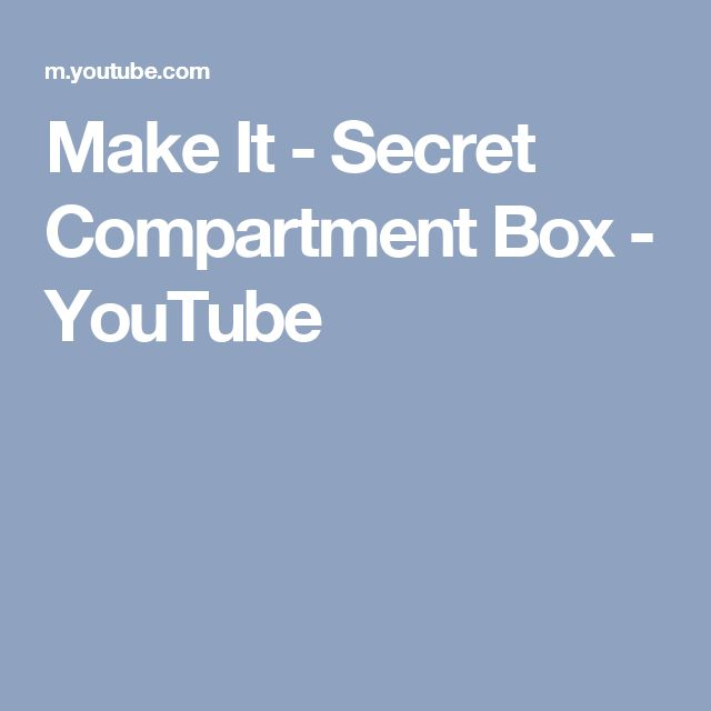 Make It - Secret Compartment Box - YouTube
