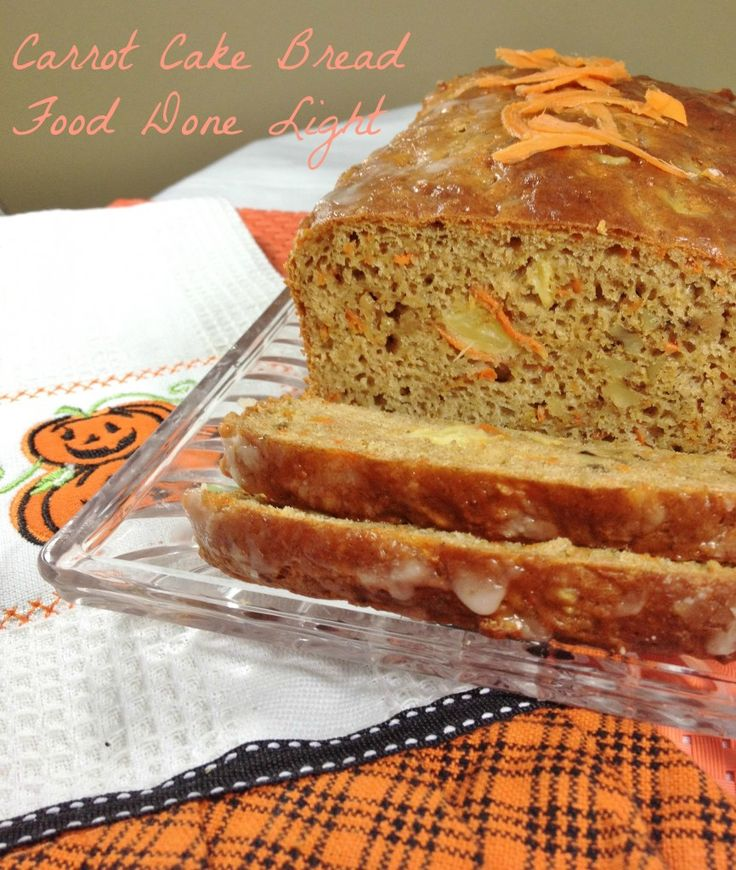 OMG! This bread is fantastic. Tastes like cake but it is low calorie - Carrot Cake Bread - Low Fat