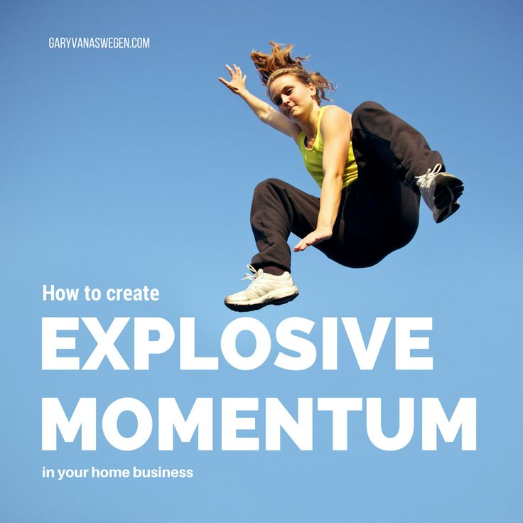 How to create Explosive Momentum in your Home Business.
