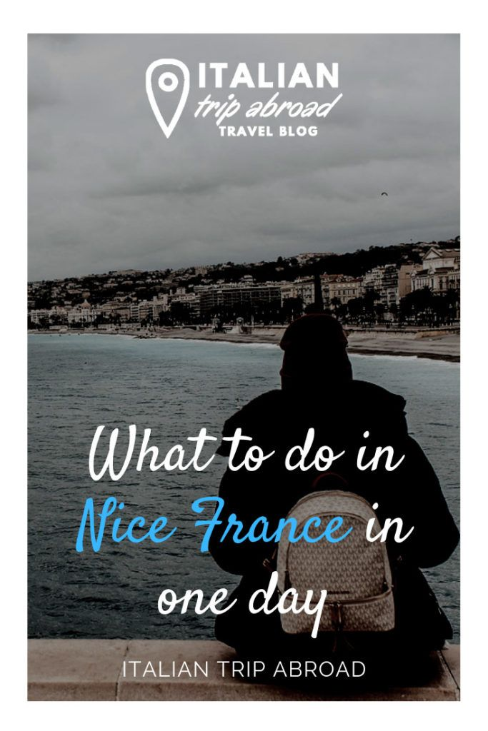 10 Things To Do In One Day In Nice France Nice France France