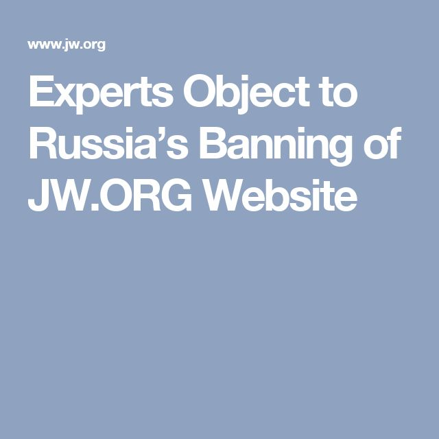 Experts Object to Russia's Banning of JW.ORG Website