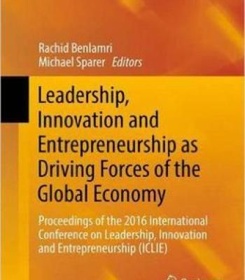 Leadership Innovation And Entrepreneurship As Driving Forces Of The Global Economy PDF
