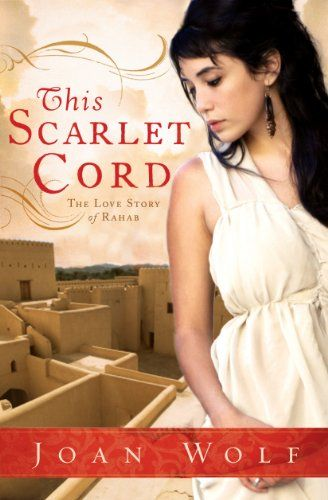 This Scarlet Cord: The Love Story of Rahab by [Wolf, Joan]