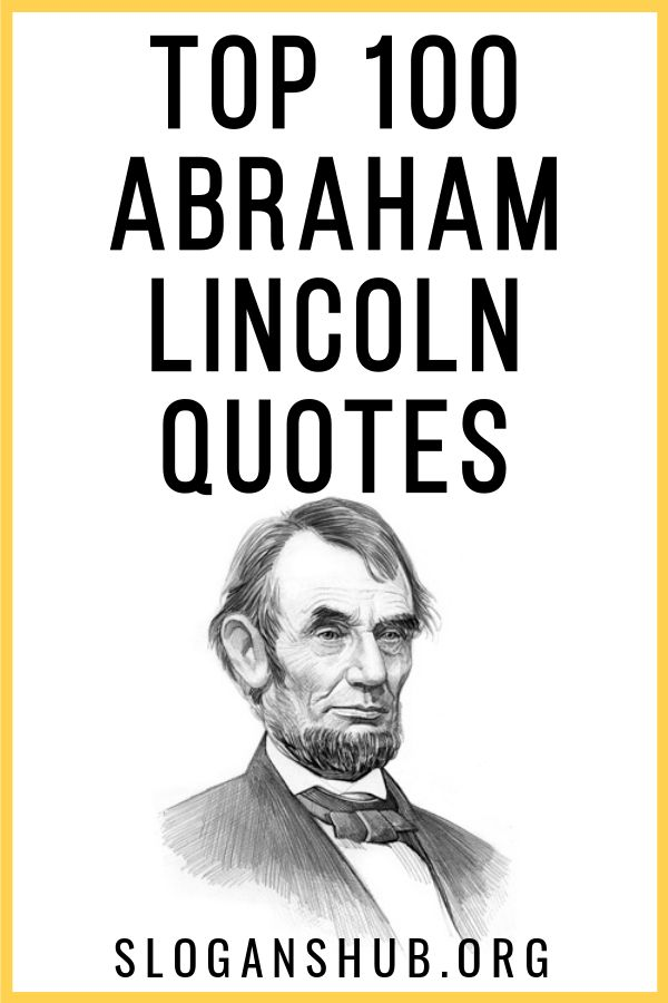 Top 100 Abraham Lincoln Quotes Lincoln Quotes Abraham Lincoln