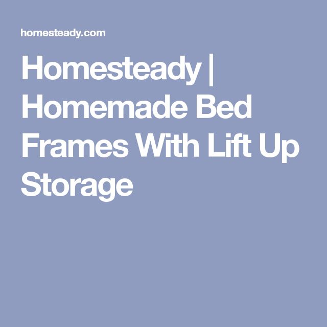 Homesteady | Homemade Bed Frames With Lift Up Storage