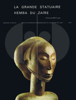 """30 La grande statuaire Hemba du Zaire   Neyt, François (1977). La grande statuaire Hemba du Zaire. Louvain-la-Neuve: Institut Supérieur d'Archéologie et d'Histoire de l'Art.  Condition: Fine (approaches the condition of """"As New""""). The book has been opened and read, but there are no defects to the book, jacket or pages."""