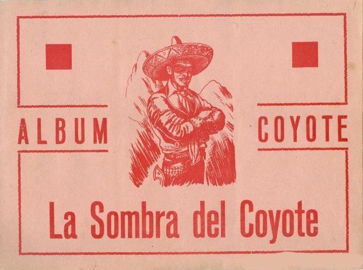 La Sombra del Coyote. Colección de 64 cromos, editados en 1945 por Cliper.