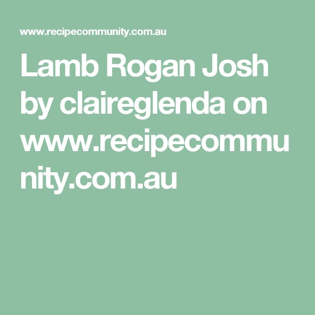 Lamb Rogan Josh by claireglenda on www.recipecommunity.com.au