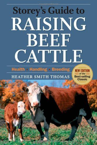 Bestseller Books Online Storey's Guide to Raising Beef Cattle, 3rd Edition Heather Smith Thomas $13.57  - http://www.ebooknetworking.net/books_detail-1603424547.html