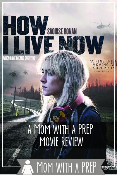 A Mom with a PREP Movie Review -- How I Live Now . A seemingly teen-centric post apocalyptic movie that is better left to the grownups on what a grid-down situation might play out like. #prepperfiction #prepare4life #dystopian