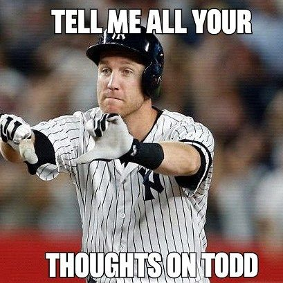 Where's Todd Frazier gonna land tho? We need more Todd news.  #mlb #baseball #fantasybaseball #dishwalla #yankees #mets #reds #sfgiants #phillies #orioles #redsox #braves #tellmeallyourthoughtsongod  @brudnerm