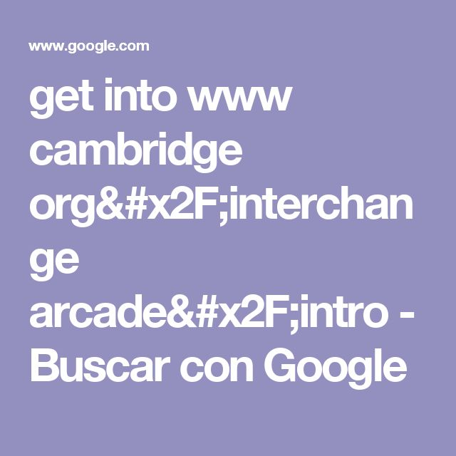 get into www cambridge org/interchange arcade/intro - Buscar con Google