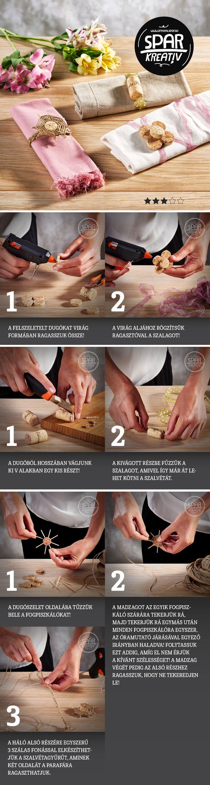 Szalvétadísz-variációk: Kelleni fognak szalvéták, parafa dugók, lyukasztó eszköz, szalagok, fogpiszkálók, vékony madzag, sniccer, ragasztópisztoly. A 3-4 mm vastagra felszeletelt dugókból számtalan formát ragaszthatsz össze, kombinálhatod a fogpiszkálókkal és madzaggal. A szalvétára ráerősítheted madzagból font szalvétagyűrűvel vagy színes organzaszalaggal... úgy variálod őket, ahogy neked tetszik!