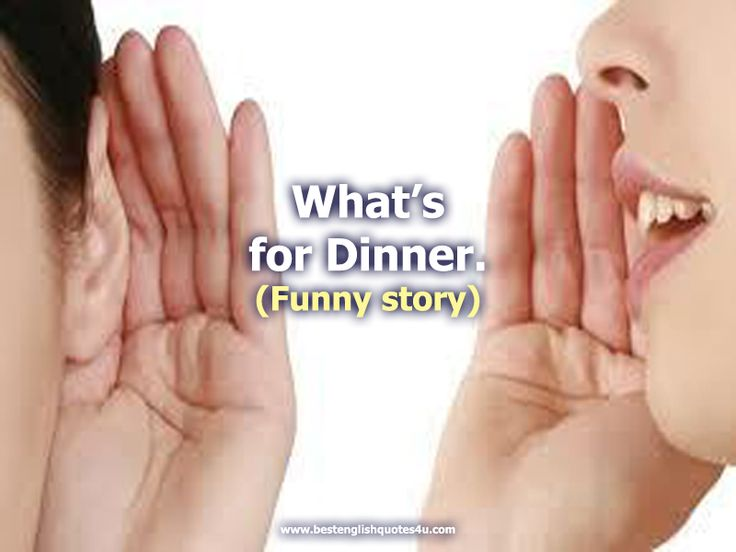 Best English Quotes & Sayings: What's for Dinner (Funny story)