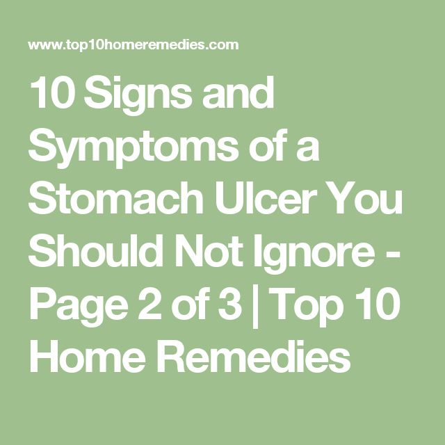 10 Signs and Symptoms of a Stomach Ulcer You Should Not Ignore – Page 2 of 3 | Top 10 Home RemediesCassandra Riddle-Joseph