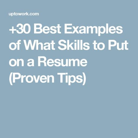 +30 Best Examples of What Skills to Put on a Resume (Proven Tips)